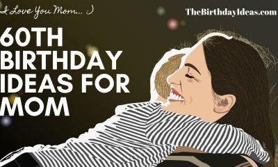 60th Birthday Ideas for Mom