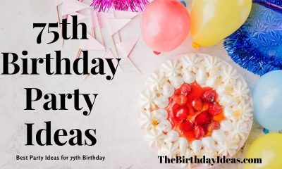 75th Birthday Ideas