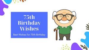 75th BIRTHDAY WISHES