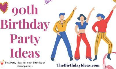 90th Birthday Ideas
