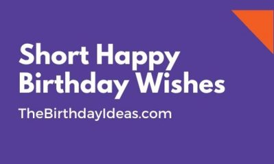 Short Happy Birthday Wishes