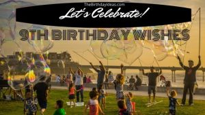 9th Birthday Wishes for 9 Year Old Kids