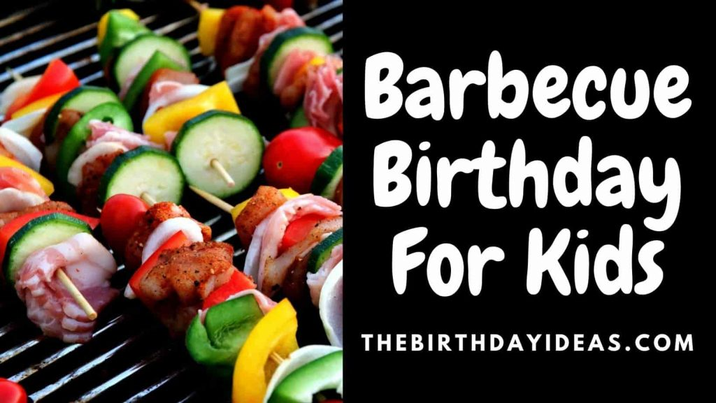 Barbecue Birthday For Kids
