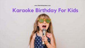 Karaoke Birthday For Kids